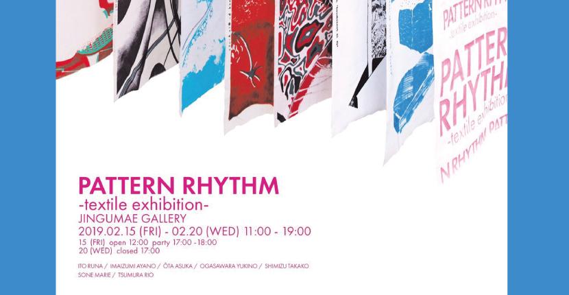 PATTERN RHYTHM-textile exhibition-